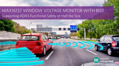 米マキシム、ADAS向け車載用ウィンドウ電圧モニタを発表…内蔵セルフテスト搭載